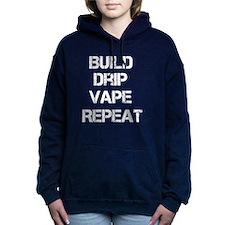 BUILD DRIP VAPE REPEAT Women's Hooded Sweatshirt
