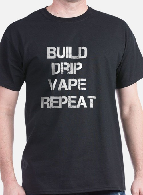 BUILD DRIP VAPE REPEAT T-Shirt