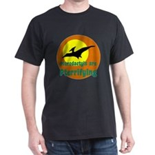 Pterodactyls are Pterrifying T-Shirt