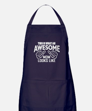 This Is What An Awesome Mom Looks Like Apron (dark