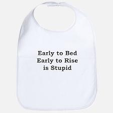 Early is Stupid Bib