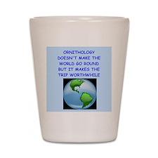 ORNITHOLOGY Shot Glass