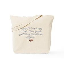 Haven't Lost My Mind (WG) Tote Bag