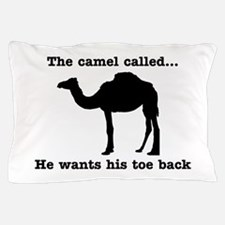 The Camel Called Wants Toe Back Pillow Case