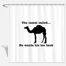 The Camel Called Wants Toe Back Shower Curtain