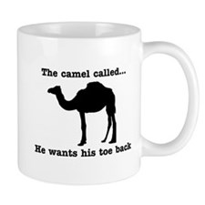 The Camel Called Wants Toe Back Mugs