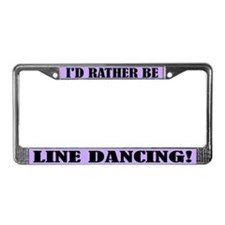 Rather Be Line Dancing License Plate Frame