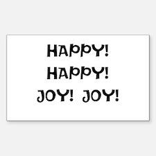 HAPPY! HAPPY! JOY! JOY! Decal