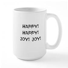 HAPPY! HAPPY! JOY! JOY! Mugs