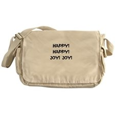 HAPPY! HAPPY! JOY! JOY! Messenger Bag
