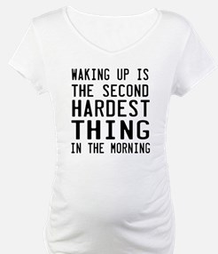 Waking Up is the Second Hardest Thing in the Morni