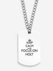 Keep calm and Focus on Holt Dog Tags