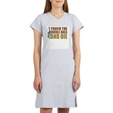 touch-doublebass.png Women's Nightshirt