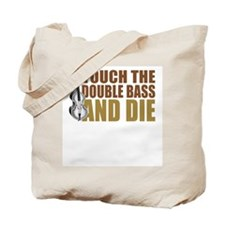 touch-doublebass.png Tote Bag