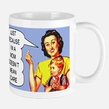 Doesn't Mean I Care Mugs