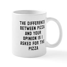 Your opinion and pizza Mug