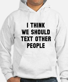 Text other people Hoodie