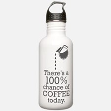 There's a 100% chance of coffee today Water Bottle