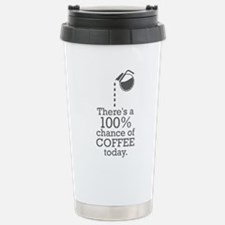 There's a 100% chance of coffee today Travel Mug