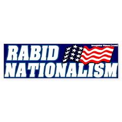 Rabid Nationalism Bumper Bumper Sticker