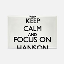 Keep calm and Focus on Hanson Magnets