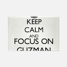 Keep calm and Focus on Guzman Magnets