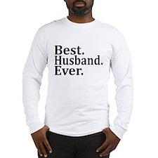 Best Husband Ever. Long Sleeve T-Shirt