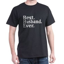 Best Husband Ever. T-Shirt
