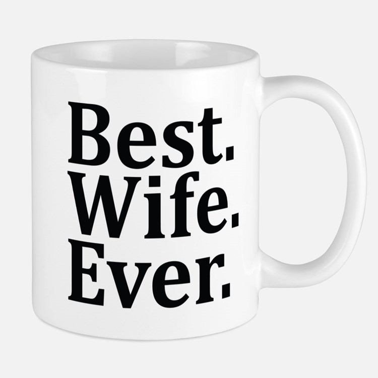 Best wife ever coffee mugs best wife ever travel mugs for Best coffee cup ever