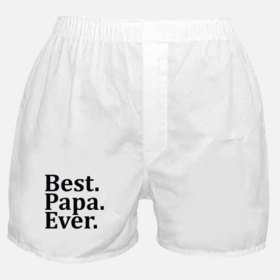 Best Papa Ever. Boxer Shorts