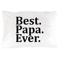 Best Papa Ever. Pillow Case