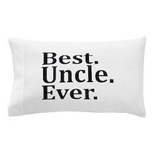 Best Uncle Ever. Pillow Case