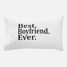 Best Boyfriend Ever. Pillow Case