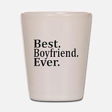 Best Boyfriend Ever. Shot Glass