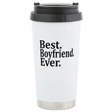 Best Boyfriend Ever. Travel Mug