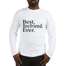 Best Boyfriend Ever. Long Sleeve T-Shirt