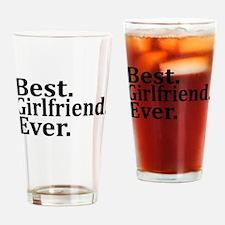 Best Girlfriend Ever. Drinking Glass
