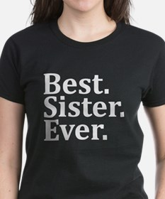 Best Sister Ever. T-Shirt
