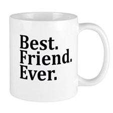 Best Friend Ever. Mugs