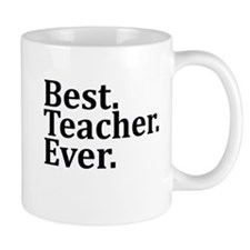 Best Teacher Ever. Mugs