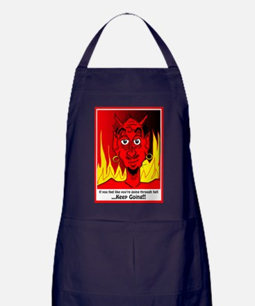 If You're going through Hell, Just Ke Apron (dark)