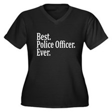 Best Police Officer Ever. Plus Size T-Shirt