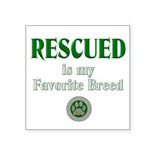 Rescued is my Favorite Breed Sticker