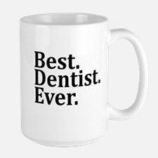 Best Dentist Ever. Mugs