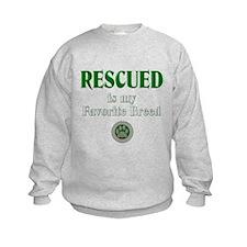 Rescued is my Favorite Breed Sweatshirt
