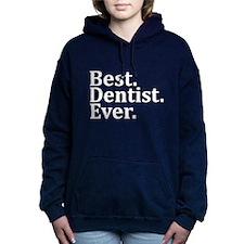 Best Dentist Ever. Women's Hooded Sweatshirt