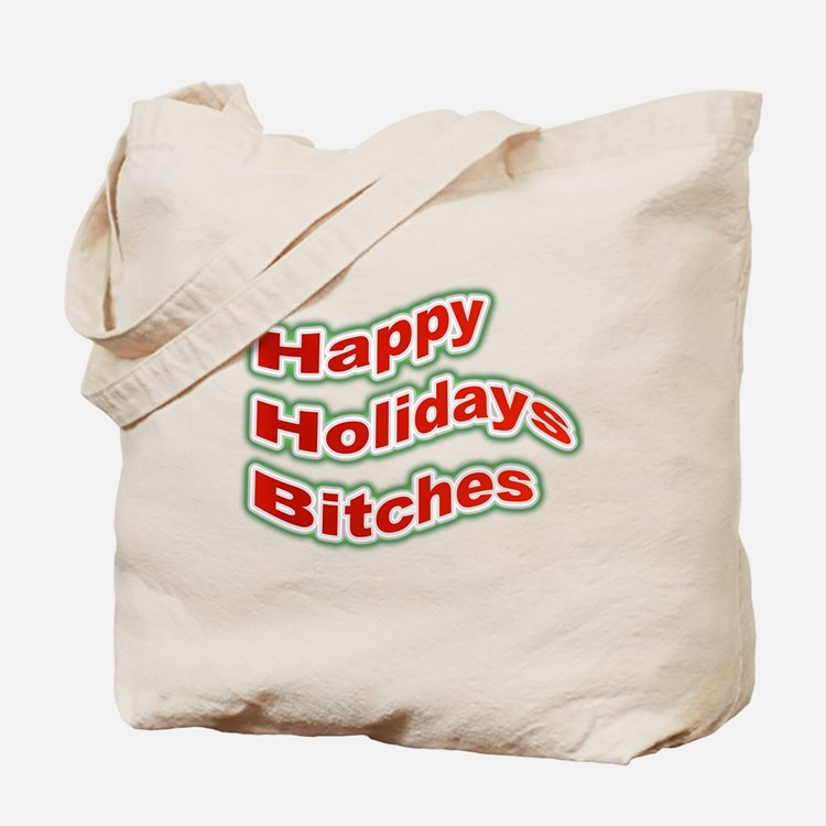 Happy Holidays Bitches Tote Bag