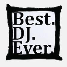 Best DJ Ever. Throw Pillow