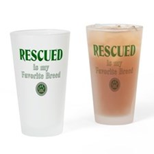 Rescued is my Favorite Breed Drinking Glass