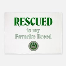 Rescued is my Favorite Breed 5'x7'Area Rug